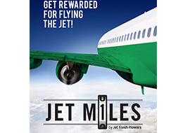 Jet Fresh Flowers Launches Jet MilesFrequent-Flyer Program