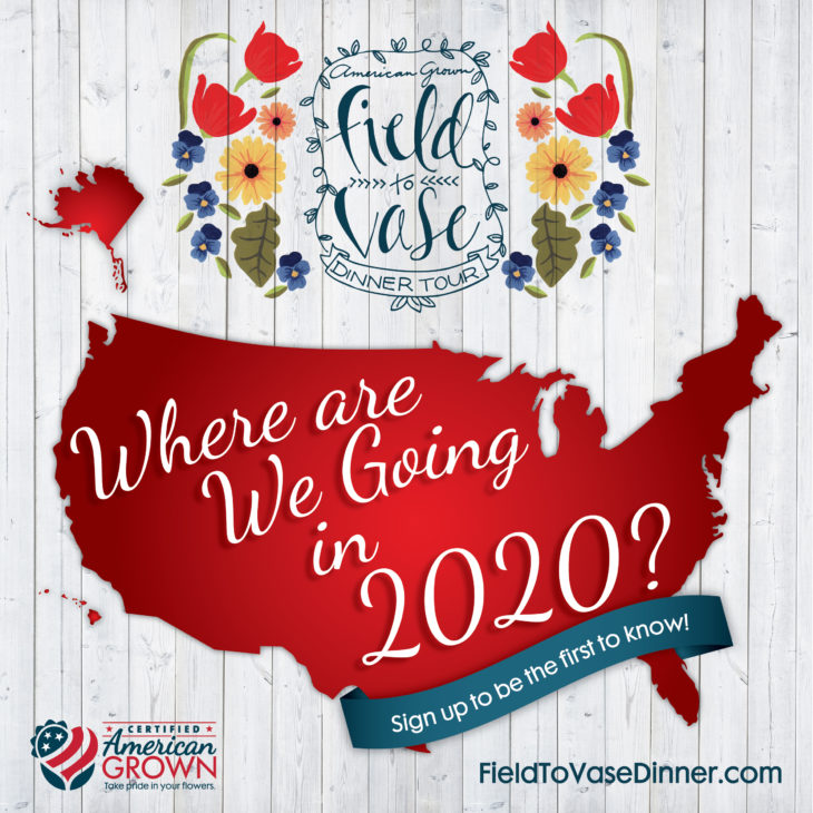 2020 Field to Vase Dinner Tour Launch Coming Soon!